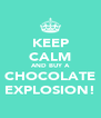 KEEP CALM AND BUY A CHOCOLATE EXPLOSION! - Personalised Poster A4 size