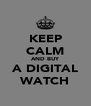 KEEP CALM AND BUY A DIGITAL WATCH - Personalised Poster A4 size
