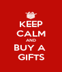 KEEP CALM AND BUY A  GIFTS - Personalised Poster A4 size