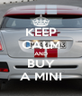 KEEP CALM AND BUY A MINI - Personalised Poster A4 size