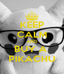 KEEP CALM AND BUY A  PIKACHU - Personalised Poster A4 size