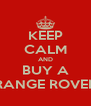 KEEP CALM AND BUY A RANGE ROVER - Personalised Poster A4 size