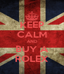 KEEP CALM AND BUY A ROLEX - Personalised Poster A4 size