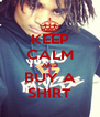 KEEP CALM AND BUY A SHIRT - Personalised Poster A4 size