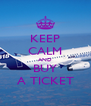 KEEP CALM AND BUY A TICKET - Personalised Poster A4 size