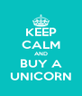 KEEP CALM AND BUY A UNICORN - Personalised Poster A4 size