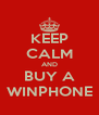 KEEP CALM AND BUY A WINPHONE - Personalised Poster A4 size