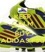 KEEP CALM AND BUY ADIDAS F50 - Personalised Poster A4 size