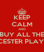 KEEP CALM AND BUY ALL THE LEICESTER PLAYERS - Personalised Poster A4 size