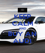 KEEP CALM AND BUY AN AUDI - Personalised Poster A4 size