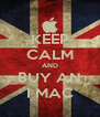 KEEP CALM AND BUY AN I MAC - Personalised Poster A4 size