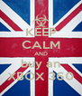 KEEP CALM AND buy an XBOX 360 - Personalised Poster A4 size