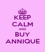 KEEP CALM AND BUY ANNIQUE - Personalised Poster A4 size