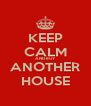 KEEP CALM AND BUY ANOTHER HOUSE - Personalised Poster A4 size