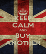 KEEP CALM AND BUY ANOTHER - Personalised Poster A4 size