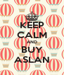 KEEP CALM AND BUY ASLAN - Personalised Poster A4 size