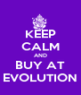 KEEP CALM AND BUY AT EVOLUTION - Personalised Poster A4 size