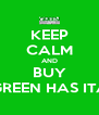 KEEP CALM AND BUY AT GREEN HAS ITALIA - Personalised Poster A4 size
