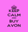 KEEP CALM AND BUY AVON - Personalised Poster A4 size