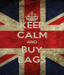 KEEP CALM AND BUY BAGS - Personalised Poster A4 size