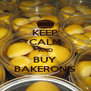 KEEP CALM AND BUY BAKERON'S - Personalised Poster A4 size