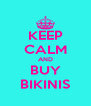 KEEP CALM AND BUY BIKINIS - Personalised Poster A4 size