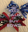 KEEP CALM AND BUY BOWS! - Personalised Poster A4 size