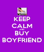 KEEP CALM AND BUY BOYFRIEND - Personalised Poster A4 size