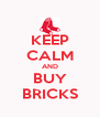 KEEP CALM AND BUY BRICKS - Personalised Poster A4 size