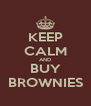 KEEP CALM AND BUY BROWNIES - Personalised Poster A4 size