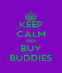 KEEP CALM AND BUY BUDDIES - Personalised Poster A4 size
