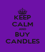 KEEP CALM AND BUY CANDLES - Personalised Poster A4 size