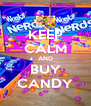 KEEP CALM AND BUY CANDY - Personalised Poster A4 size