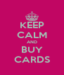 KEEP CALM AND BUY CARDS - Personalised Poster A4 size