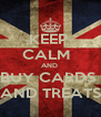 KEEP  CALM   AND  BUY CARDS  AND TREATS - Personalised Poster A4 size