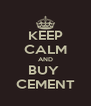 KEEP CALM AND BUY  CEMENT - Personalised Poster A4 size