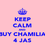KEEP CALM AND BUY CHAMILIA 4 JAS - Personalised Poster A4 size