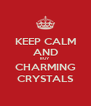 KEEP CALM AND BUY CHARMING CRYSTALS - Personalised Poster A4 size