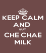 KEEP CALM AND  BUY CHE CHAE MILK - Personalised Poster A4 size