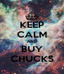 KEEP CALM AND BUY CHUCKS - Personalised Poster A4 size