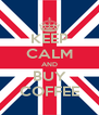 KEEP CALM AND BUY COFFEE - Personalised Poster A4 size