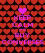 KEEP CALM AND BUY CONVERSES - Personalised Poster A4 size