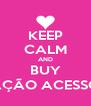 KEEP CALM AND BUY CORAÇÃO ACESSÓRIOS - Personalised Poster A4 size