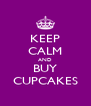 KEEP CALM AND BUY CUPCAKES - Personalised Poster A4 size
