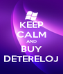 KEEP CALM AND BUY DETERELOJ - Personalised Poster A4 size