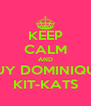 KEEP CALM AND BUY DOMINIQUE KIT-KATS - Personalised Poster A4 size
