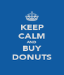 KEEP CALM AND BUY DONUTS - Personalised Poster A4 size