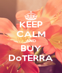 KEEP CALM AND BUY DoTERRA - Personalised Poster A4 size