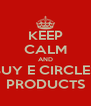 KEEP CALM AND BUY E CIRCLES PRODUCTS - Personalised Poster A4 size