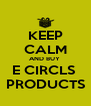 KEEP CALM AND BUY  E CIRCLS  PRODUCTS - Personalised Poster A4 size